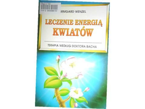 Leczenie Energia Kwiatow Terapia Wenzel 24h Wys 7411798067 Oficjalne Archiwum Allegro