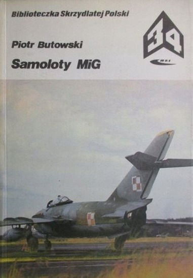 Znalezione obrazy dla zapytania: Piotr Butowski : Samoloty MiG