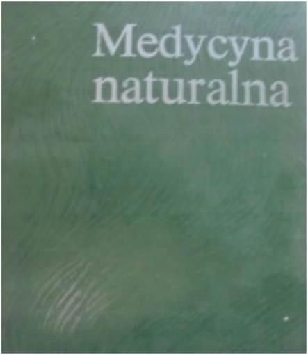 Medycyna naturalna - Kazimierza Janickiego i.in