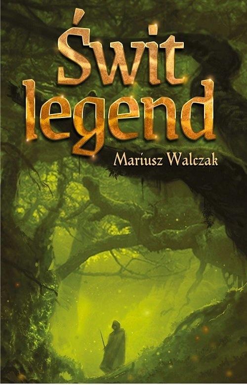 Świt legend Walczak Mariusz