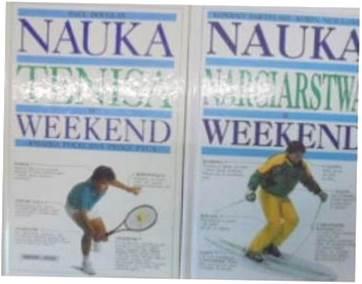 Nauka tenisa , narciarstwa w weekend -