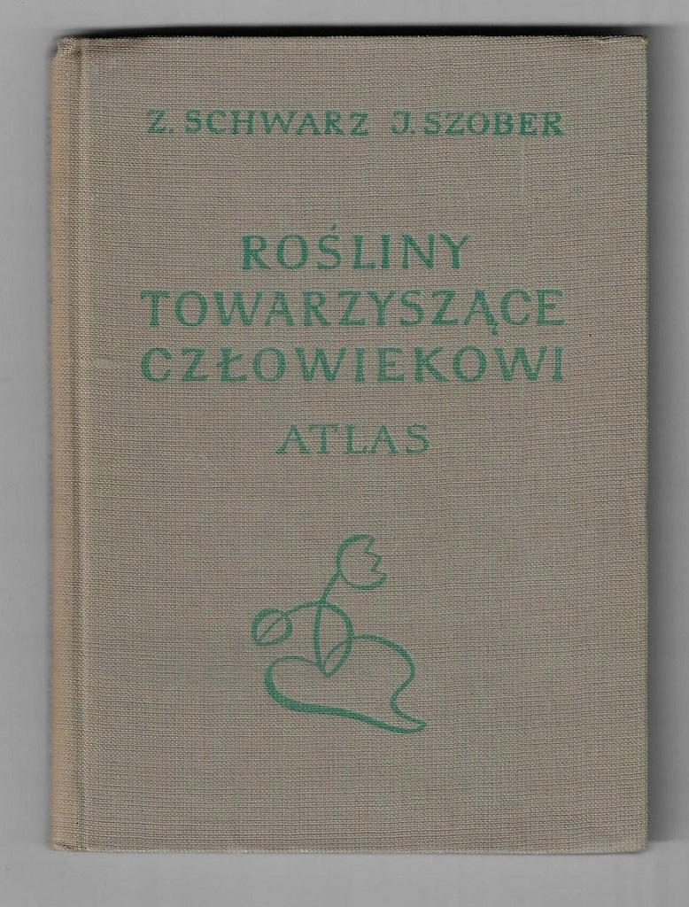 Rośliny towarzyszące czlowiekowi _ Schwarz, Szober