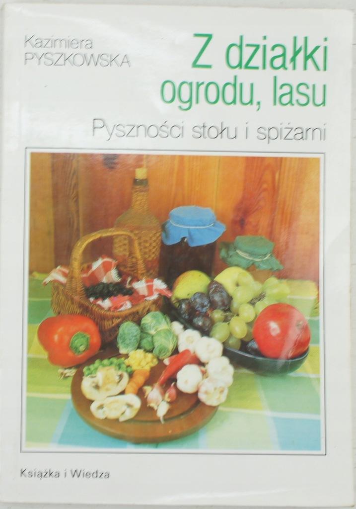 Z działki ogrodu, lasu - Kazimiera Pyszkowska