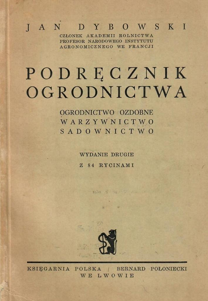 Dybowski * Podręcznik ogrodnictwa wyd. II 1939
