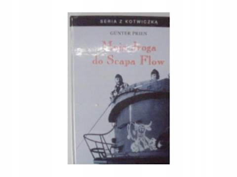 Moja droga do Scapa Flow - G.Prien