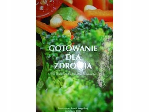 Gotowanie dla zdrowia - Anna Romanowska - 8295095778 - oficjalne ...