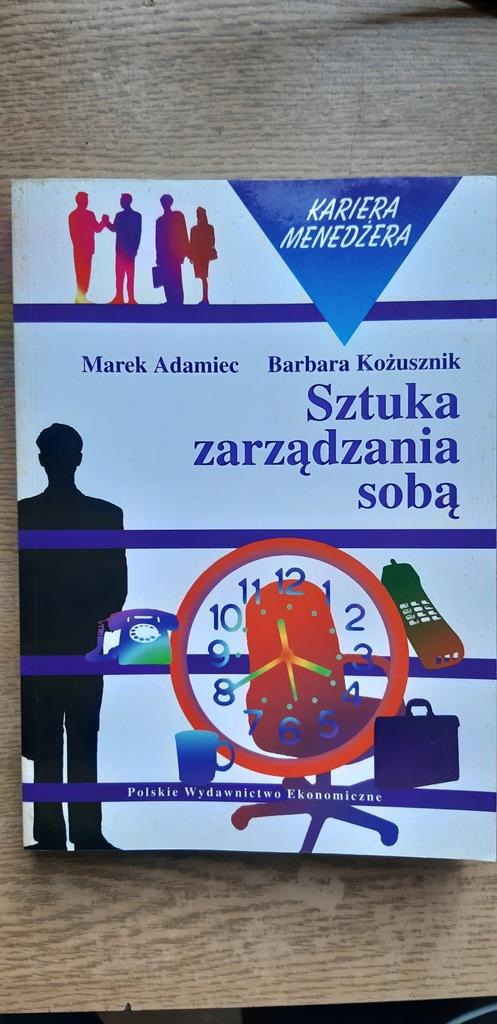 SZTUKA ZARZĄDZANIA SOBĄ - Barbara Kożusznik