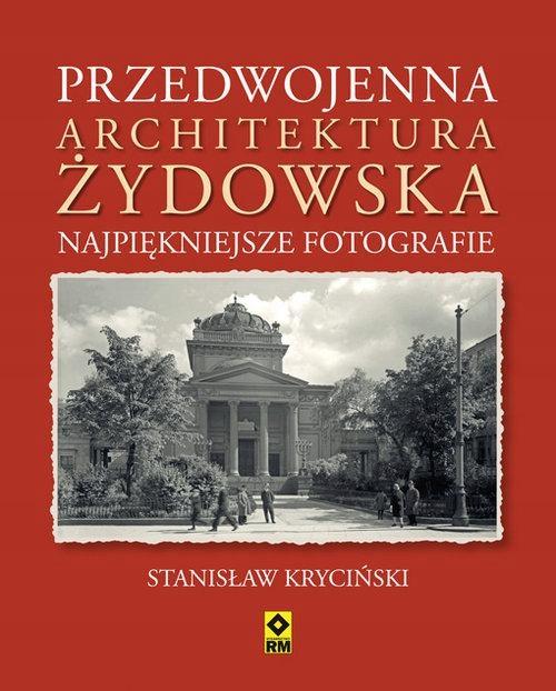 PRZEDWOJENNA ARCHITEKTURA ŻYDOWSKA...