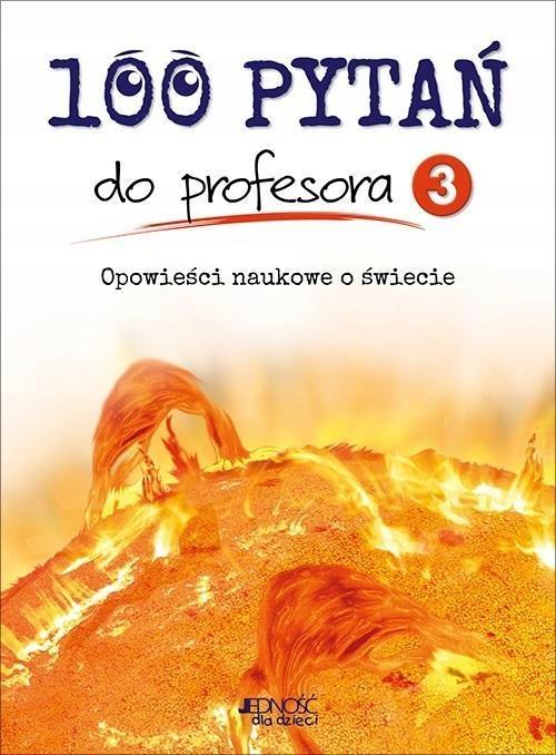 100 PYTAŃ DO PROFESORA T.3