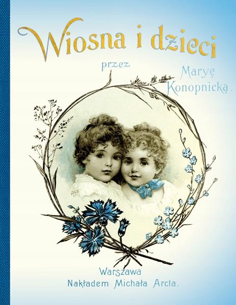 KONOPNICKA Maria Bajka Wiosna i Dzieci 1906 OUTLET