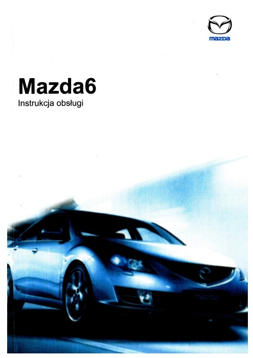 MAZDA 6 2007-2010 Instrukcja Obsługi NOWA PL