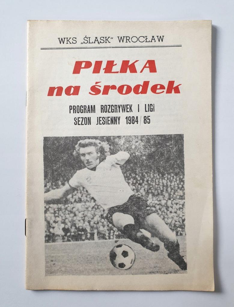 PROGRAM WKS ŚLĄSK WROCŁAW SEZON JESIEŃ 1984/85