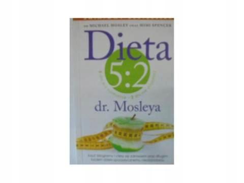Dieta 5:2 dr. Mosleya - Michael. Mosley