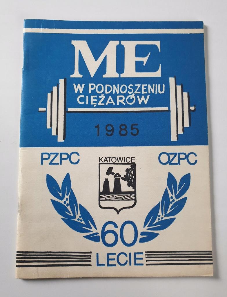 PROGRAM M.E. W PODNOSZENIU CIĘŻARÓW KATOWICE 1985