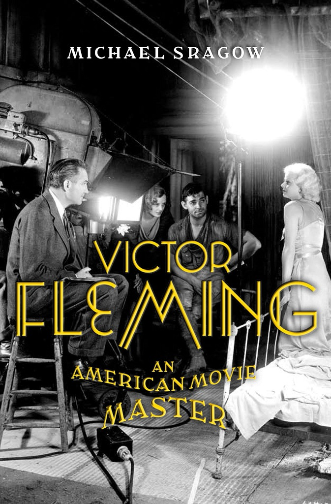 Michael Sragow - Victor Fleming: An American Movie