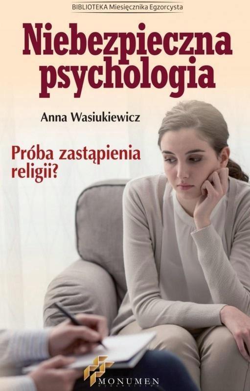 NIEBEZPIECZNA PSYCHOLOGIA, ANNA WASIUKIEWICZ