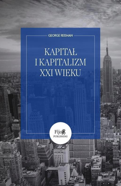 KAPITAŁ I KAPITALIZM XXI WIEKU, GEORGE REISMAN