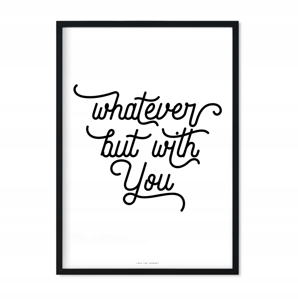 Plakat Napis Ślub whatever but with you 30x40 cm