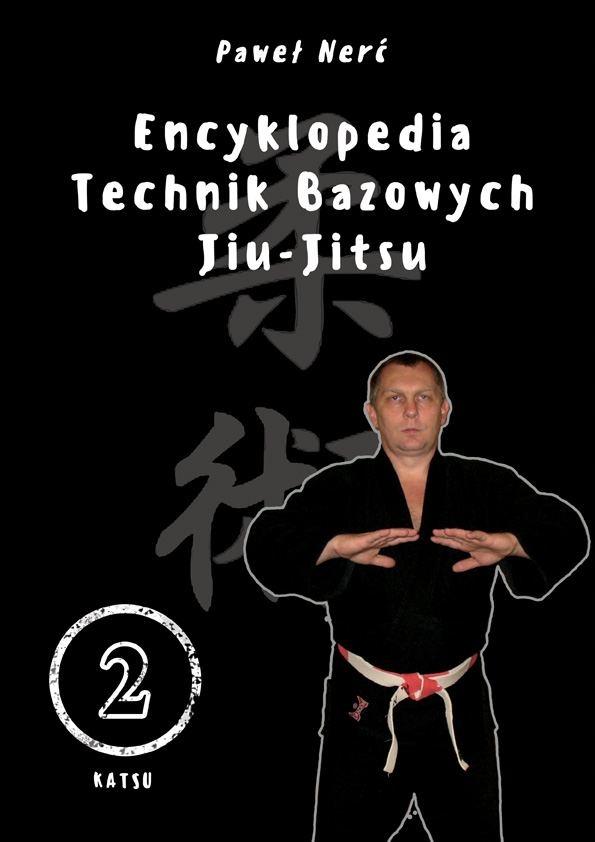 Encyklopedia technik bazowych Jiu-Jitsu. Tom 2