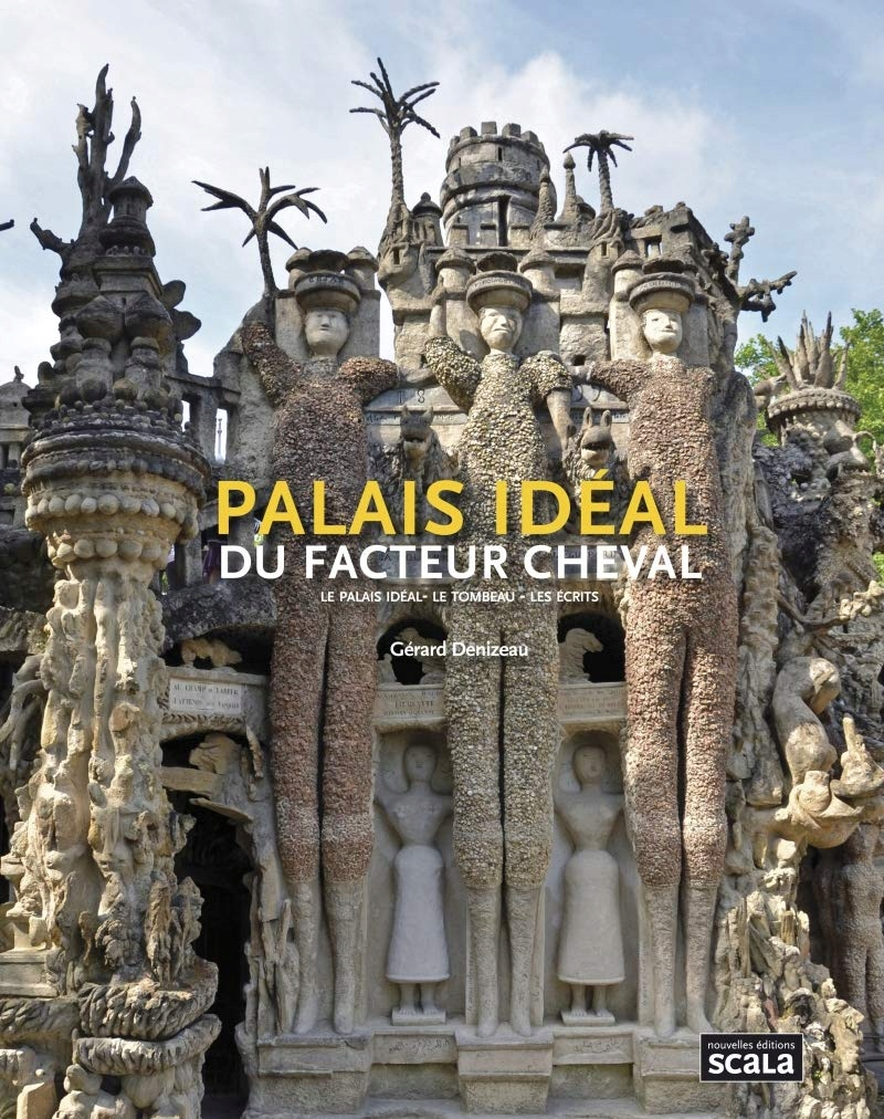 Grard Denizeau - Palais idal du facteur cheval : L