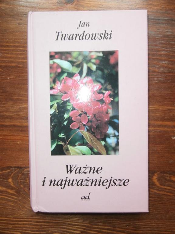 Jan Twardowski Ważne i najważniejsze