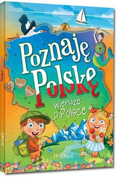Poznaję Polskę Wiersze O Polsce Twksiążka Dzieci