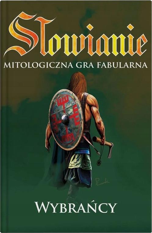 Słowianie: Mitologiczna Gra Fabularna - Wybrańcy