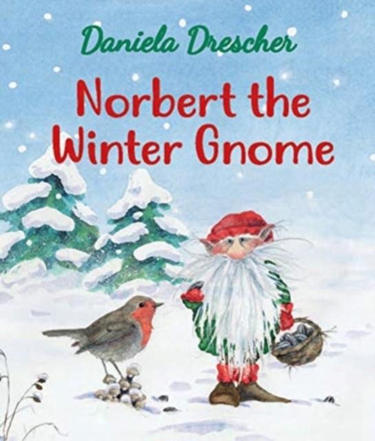 Norbert the Winter Gnome - Daniela Drescher