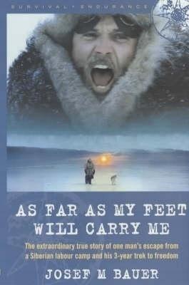As Far as My Feet Will Carry Me JOSEF M BAUER
