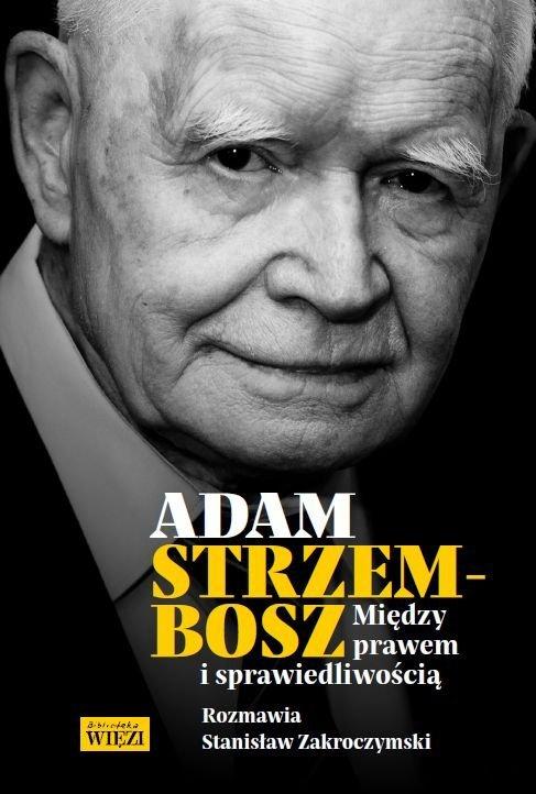 Adam Strzembosz- Między prawem a sprawiedliwością