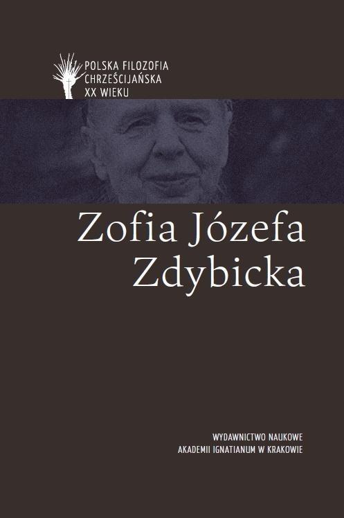 POLSKA FILOZOFIA CHRZEŚCIJ. W XX W. Z. J. ZDYBICKA