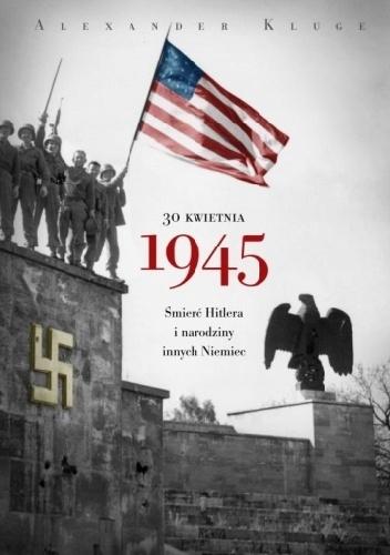 30 kwietnia 1945 - Alexander Kluge