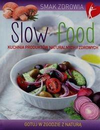 Smak zdrowia. Slow food
