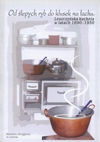Leszczyńska kuchnia 1890-1950 Leszno wyposażenie