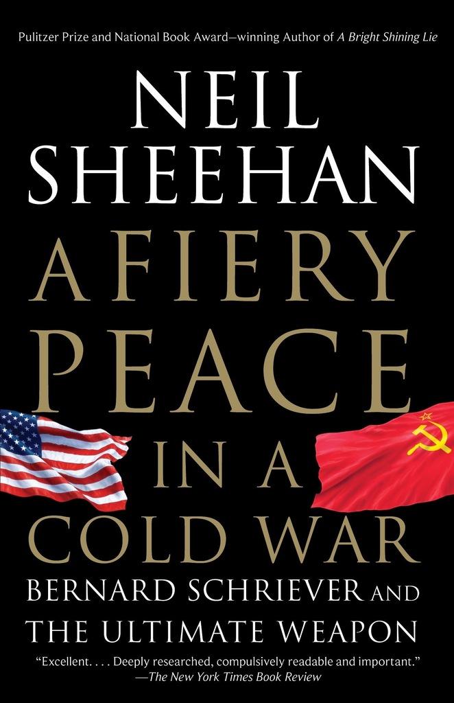 Neil Sheehan - A Fiery Peace In A Cold War