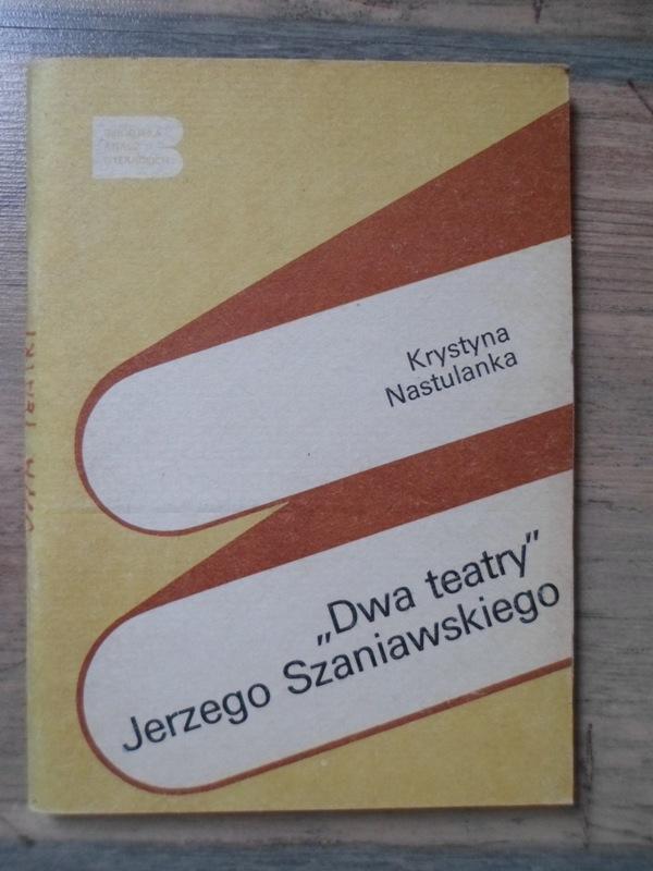 DWA TEATRY Jerzego Szaniawskiego Biblioteka Analiz