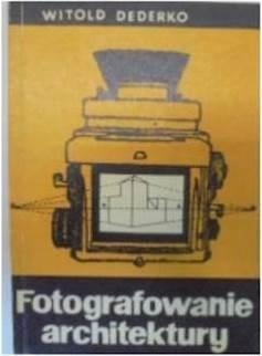 Fotografowanie architektury - W. Dederko