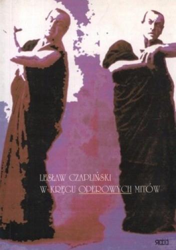 W kręgu operowych mitów Lesław Czapliński