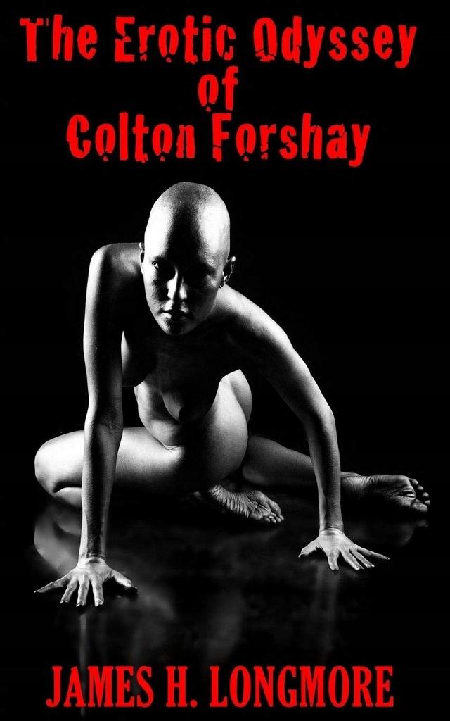 James H Longmore - The Erotic Odyssey of Colton Fo