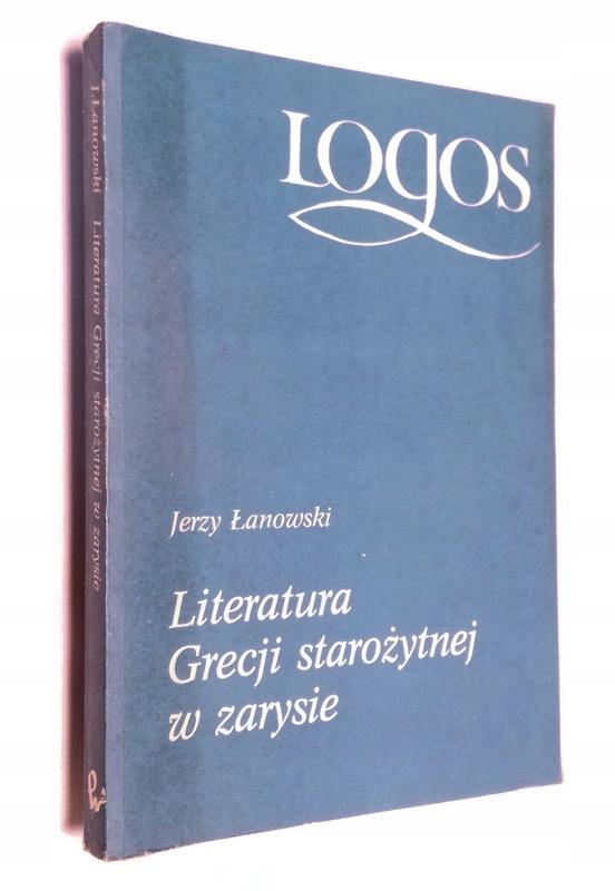 LITERATURA GRECJI STAROŻYTNEJ W ZARYSIE ŁANOWSKI