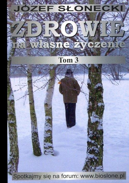 Zdrowie na własne życzenie Tom 3 - Józef Słonecki
