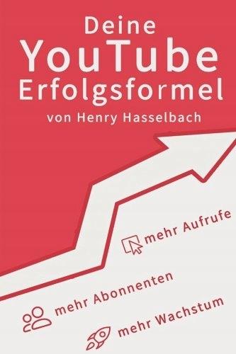 Henry Hasselbach - Deine YouTube-Erfolgsformel: Me