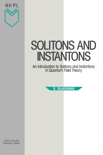 R. Rajaraman - Solitons and Instantons: An Introdu