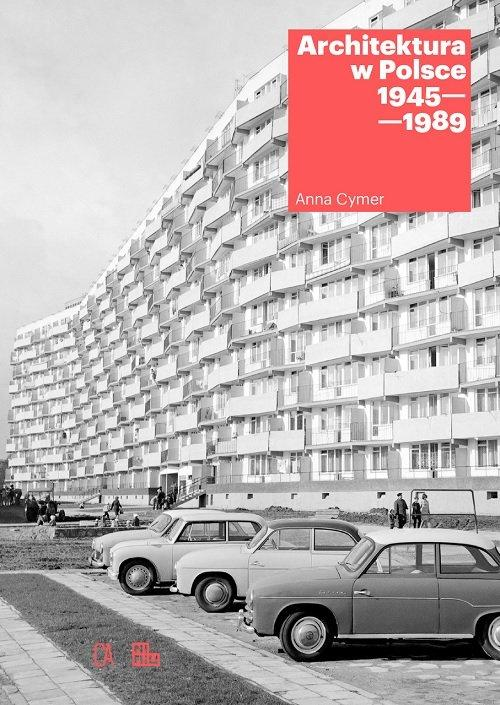 ARCHITEKTURA W POLSCE 1945-1989, CYMER ANNA