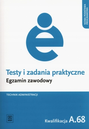 Testy i zadania praktyczne Technik administracji E