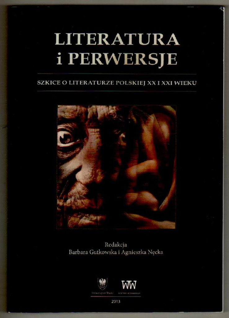 Literatura I Perwersje Gutkowska Necka 2013 7439892481 Oficjalne Archiwum Allegro