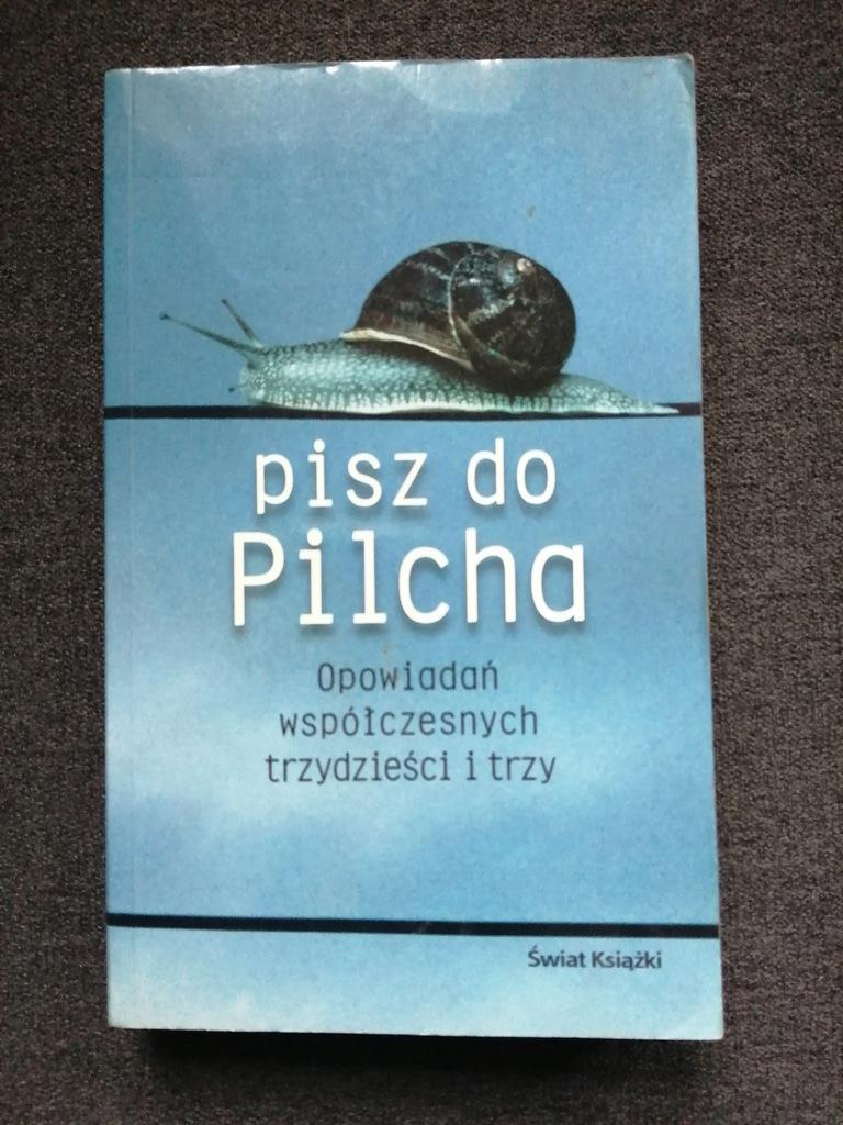 Pisz do Pilcha Jerzy Pilch Świat Książki