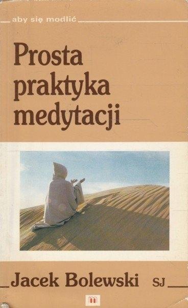 Prosta praktyka medytacji Jacek Bolewski