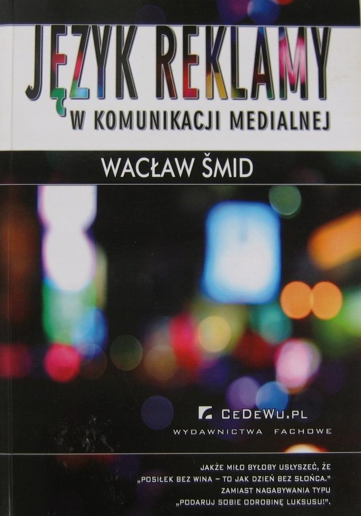 Jezyk Reklamy W Komunikacji Medialnej Waclaw Smid 6792918685 Oficjalne Archiwum Allegro