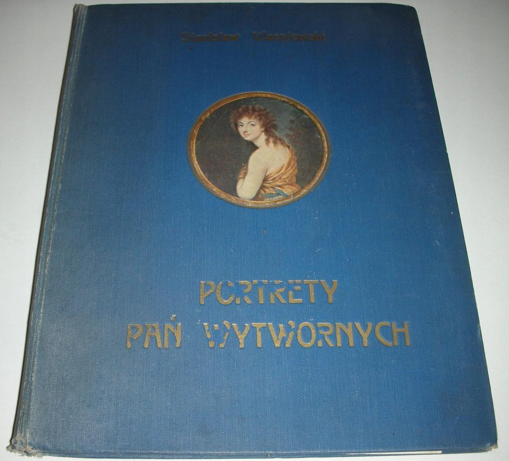 Portrety pań wytwornych Wasylewski 1. wydanie 1924